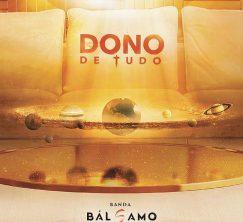 Banda Bálsamo - Dono de Tudo (2016)